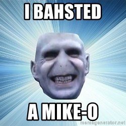 vold - I BAHSTED  A MIKE-o