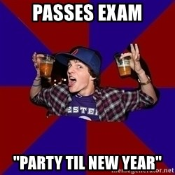 "Sunny Student - passes exam ""party til new year"""
