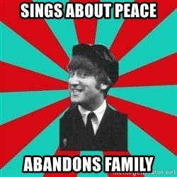 Hypocrite John - sings about peace abandons family