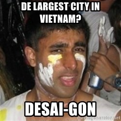 Krazy Kapil - de largest city in vietnam? desai-gon