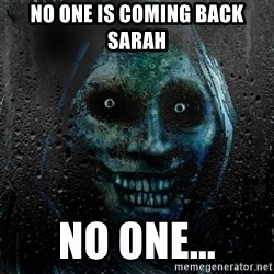Real Horrifying House Guest - No one is coming back sarah no one...