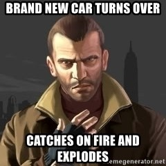GTA - Brand new car turns over Catches on fire and explodes