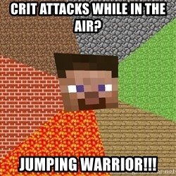 Minecraft Guy - Crit attacks while in the air? Jumping warrior!!!