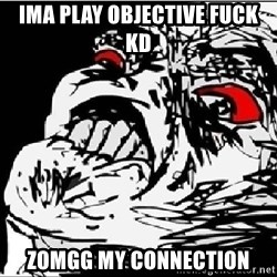 Omg Rage Face - Ima play OBJECTIVE fuck KD zomgg my connection