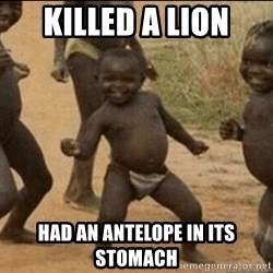 Third World Success - killed a lion had an antelope in its stomach