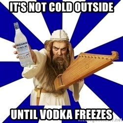 FinnishProblems - it's not cold outside until vodka freezes