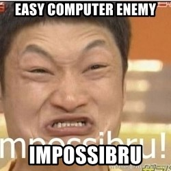 Impossibru Guy - easy computer enemy impossibru