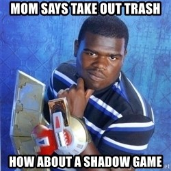 yugioh - mom says take out trash how about a shadow game