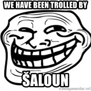Troll Face in RUSSIA! - WE have been trolled by Šaloun