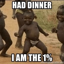 Third World Success - had dinner i am the 1%