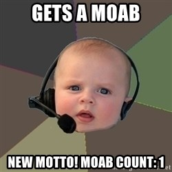 FPS N00b - gets a moab new motto! moab count: 1