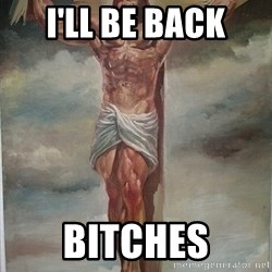 Muscles Jesus - I'll be back bitches