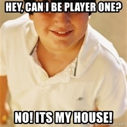 Annoying Childhood Friend - Hey, can i be player one? no! its my house!