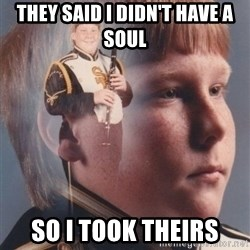 PTSD Clarinet Boy - They said i didn't have a soul so i took theirs