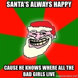 Santa Claus Troll Face - Santa's always happy cause he knows where all the bad girls live