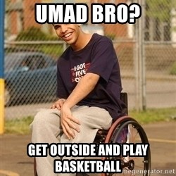 Drake Wheelchair - UMad bro? Get outside and play basketball