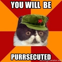 Communist Cat - you will  be purrsecuted