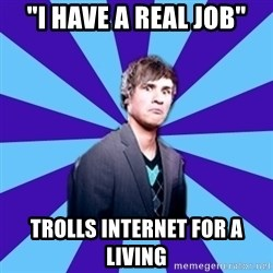 "TheDisapprovingAnthony - ""I have a real job"" trolls Internet for a living"