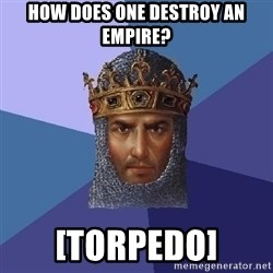 Age Of Empires - how does one destroy an Empire? [Torpedo]