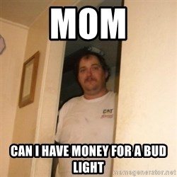 Basement Bubba - Mom can i have money for a bud light