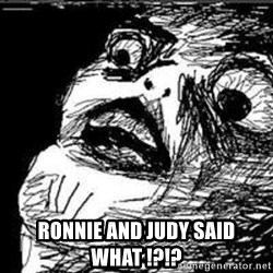 Omg Rage Guy - RONNIE AND JUDY SAID WHAT !?!?
