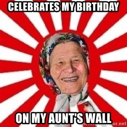 typical grandmother - CELEBRATES MY BIRTHDAY ON MY AUNT'S WALL