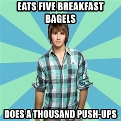 Vain James - eats five breakfast bagels does a thousand push-ups