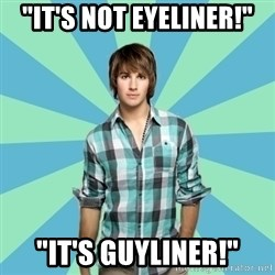 "Vain James - ""it's not eyeliner!"" ""it's guyliner!"""