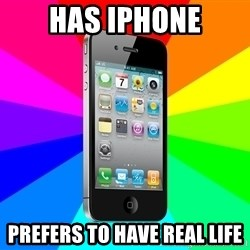 TYPICAL IPHONE - Has iPhone Prefers to Have real life