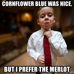 Alright Then Business Kid - Cornflower Blue was nice,  but I prefer the merlot