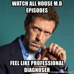 Gregory House M.D. - watch all house m.d episodes feel like professional diagnoser