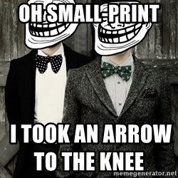 Panic! At The Trolling - oh small-print      i took an arrow to the knee