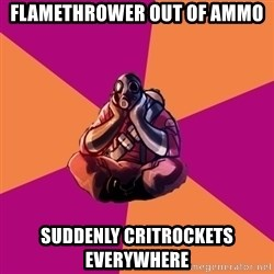 Sad Pyro - Flamethrower out of ammo suddenly critrockets everywhere