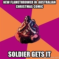 Sad Pyro - new flamethrower in  Australian Christmas comic Soldier gets it