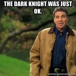 rick perry strong 1 - The Dark Knight was just ok.