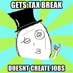 Capitalist Win - Gets tax break doesnt create jobs