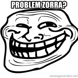 You Mad - problem zorra?