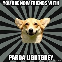Color Blind Dog - You are now friends with Parda Lightgrey