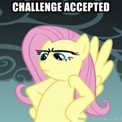 Tough Fluttershy - Challenge accepted