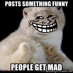 Trollcat - POSTS SOMETHING FUNNY PEOPLE GET MAD