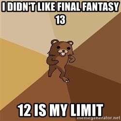 Pedo Bear From Beyond - I didn't like final fantasy 13 12 is my limit