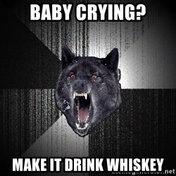 Insanity Wolf - baby crying? make it drink whiskey