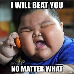 Fat Asian Kid - I will beat you no matter what