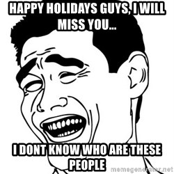 Yao Ming - Happy holidays guys, i will miss you... I dont know Who are these people