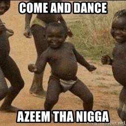 Third World Success - come and dance azeem tha nigga