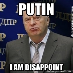 Vladimir Zhirinovsky - PUTIN I AM DISAPPOINT