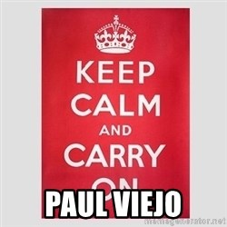 Keep Calm - paul viejo