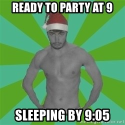 Christmas Colin - Ready to party at 9 sleeping by 9:05