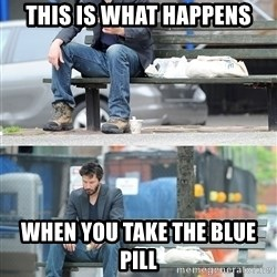 Keanu Reeves - This is what happens When you take the blue pill