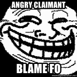 Troll Faces - angry claimant blame fo